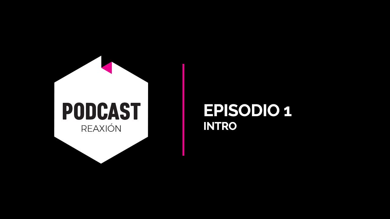 Episodio 01: Intro